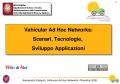 Vehicular Ad Hoc Networks: Scenari, Tecnologie, Sviluppo Applicazioni